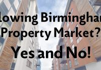 Slowing Birmingham Property Market? Yes and No!